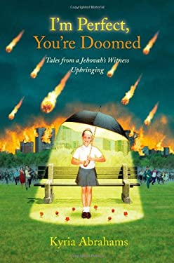 I'm Perfect, You're Doomed: Tales from a Jehovah's Witness Upbringing 9781416556848