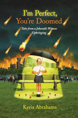 I'm Perfect, You're Doomed I'm Perfect, You're Doomed: Tales from a Jehovah's Witness Upbringing Tales from a Jehovah's Witness Upbringing 9781416556862