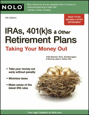 IRAs, 401(k)S & Other Retirement Plans: Taking Your Money Out 9781413310313