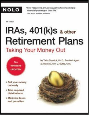 IRAs, 401(k)s & Other Retirement Plans: Taking Your Money Out 9781413306965