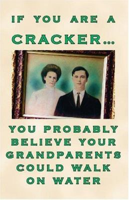 If You Are a Cracker... You Probably Believe Your Grandparents Could Walk on Water