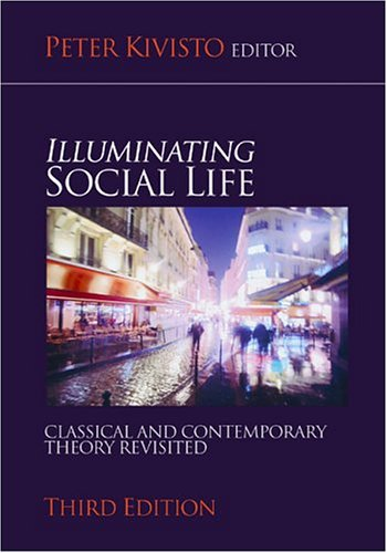 Illuminating Social Life: Classical and Contemporary Theory Revisited 9781412905596