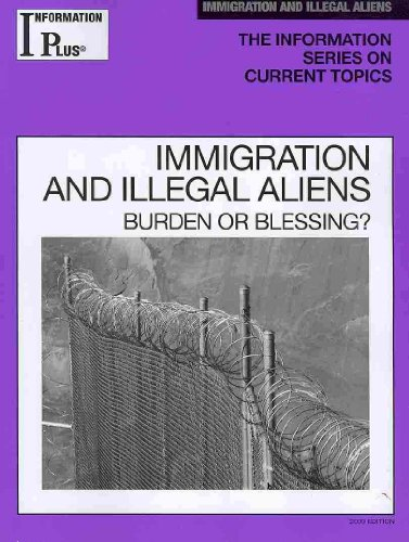Immigration and Illegal Aliens: Burden or Blessing? 9781414433790