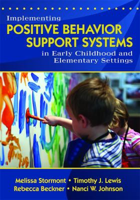 Implementing Positive Behavior Support Systems in Early Childhood and Elementary Settings 9781412940559