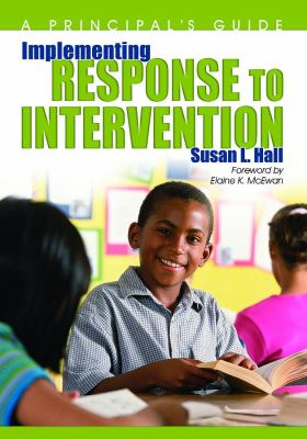 Implementing Response to Intervention: A Principal's Guide 9781412955072