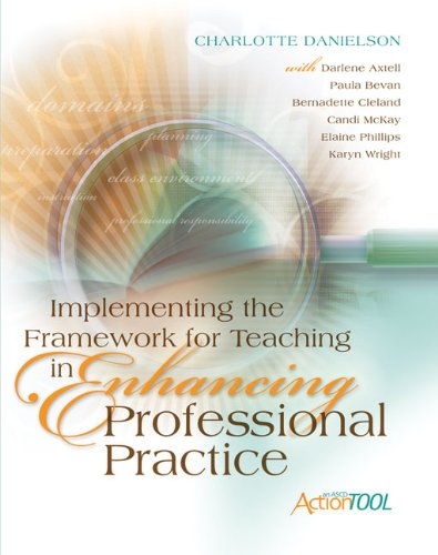 Implementing the Framework for Teaching in Enhancing Professional Practice 9781416609193