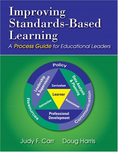 Improving Standards-Based Learning: A Process Guide for Educational Leaders 9781412965705
