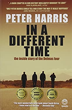 In a Different Time: The Inside Story of the Delmas Four 9781415200490