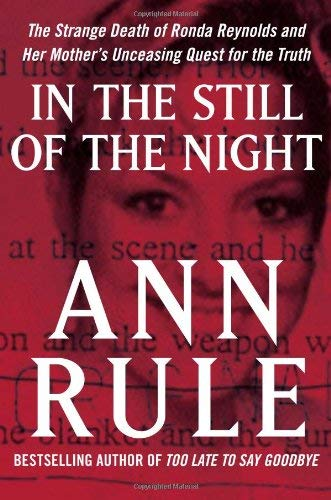 In the Still of the Night: The Strange Death of Ronda Reynolds and Her Mother's Unceasing Quest for the Truth 9781416544609