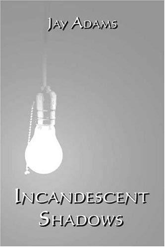 Incandescent Shadows 9781413734058