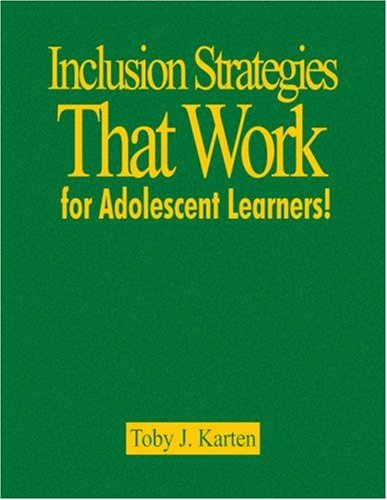 Inclusion Strategies That Work for Adolescent Learners! 9781412970457