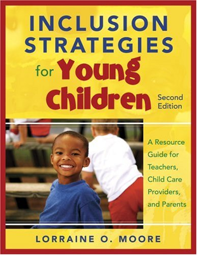Inclusion Strategies for Young Children: A Resource Guide for Teachers, Child Care Providers, and Parents 9781412971089