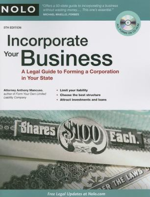 Incorporate Your Business: A Legal Guide to Forming a Corporation in Your State [With CDROM] 9781413310283