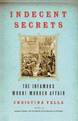 Indecent Secrets: The Infamous Murri Murder Affair 9781416576044