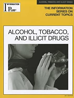 Alcohol, Tobacco and Illicit Drugs 9781414448534