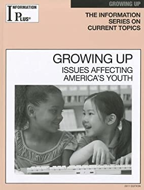 Growing Up: Issues Affecting America's Youth 9781414448626