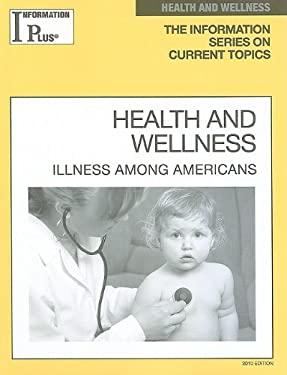 Health and Wellness: Illness Among Americans 9781414441207
