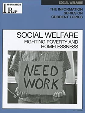 Social Welfare: Fighting Poverty and Homelessness 9781414448671