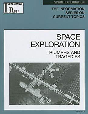 Information Plus Reference: Space Exploration: Triumphs and Tragedies 9781414441221