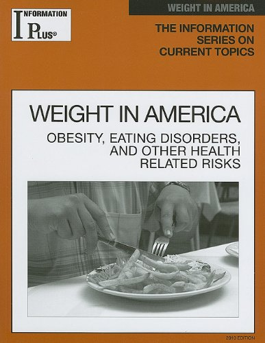 Information Plus Reference: Weight in America: Obesity, Eating Disorders, and Other Health Risks 9781414441238