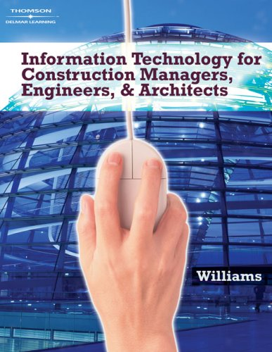 Information Technologies for Construction Managers, Architects and Engineers 9781418039585