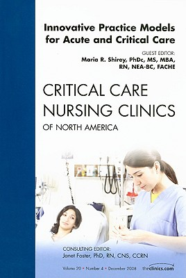 Innovative Practice Models for Acute and Critical Care: Number 4 9781416062844