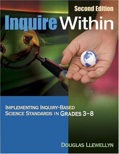 Inquire Within: Implementing Inquiry-Based Science Standards in Grades 3-8 9781412937566