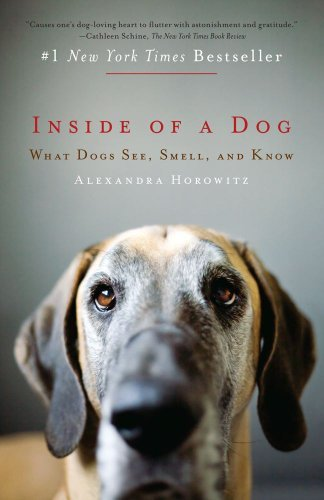 Inside of a Dog: What Dogs See, Smell, and Know 9781416583431
