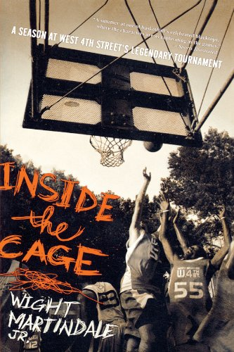 Inside the Cage: A Season at West 4th Street's Legendary Tournament 9781416919155