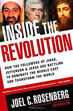 Inside the Revolution: How the Followers of Jihad, Jefferson & Jesus Are Battling to Dominate the Middle East and Transform the World 9781414319315
