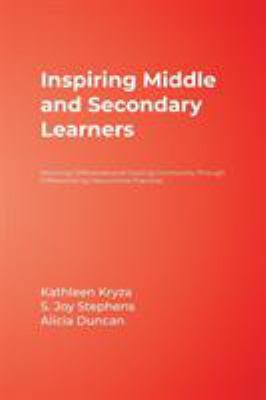 Inspiring Middle and Secondary Learners: Honoring Differences and Creating Community Through Differentiating Instructional Practices 9781412949026