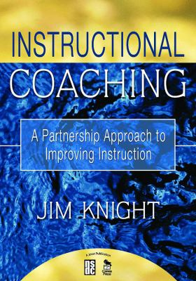 Instructional Coaching: A Partnership Approach to Improving Instruction 9781412927239