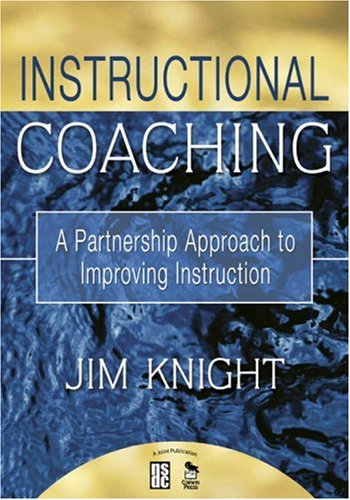 Instructional Coaching: A Partnership Approach to Improving Instruction 9781412927246