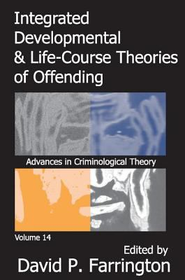 Integrated Developmental & Life-Course Theories of Offending 9781412807999