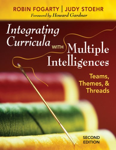 Integrating Curricula with Multiple Intelligences: Teams, Themes, & Threads 9781412955539