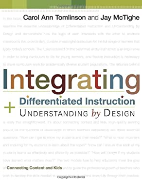 Integrating Differentiated Instruction and Understanding by Design: Connecting Content and Kids 9781416602842