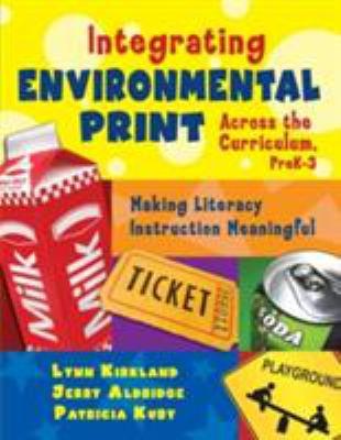 Integrating Environmental Print Across the Curriculum, Prek-3: Making Literacy Instruction Meaningful 9781412937580
