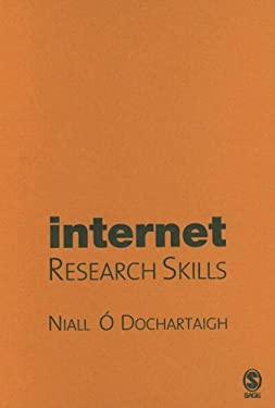 Internet Research Skills: How to Do Your Literature Search and Find Research Information Online 9781412911122