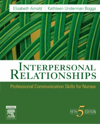 Interpersonal Relationships: Professional Communication Skills for Nurses 9781416029137