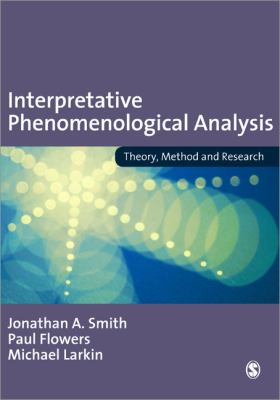 Interpretative Phenomenological Analysis: Theory, Method and Research 9781412908344