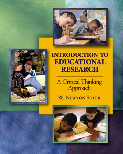 Introduction to Educational Research: A Critical Thinking Approach 9781412913904