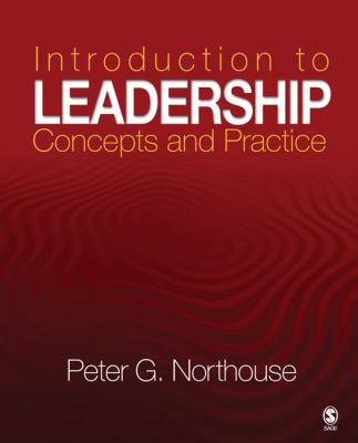 Introduction to Leadership: Concepts and Practice 9781412916554