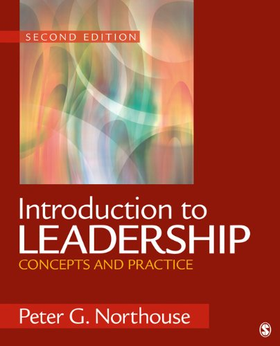 Introduction to Leadership: Concepts and Practice 9781412989527