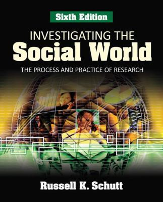 Investigating the Social World: The Process and Practice of Research 9781412969406