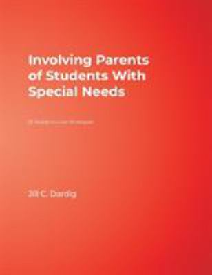 Involving Parents of Students with Special Needs: 25 Ready-To-Use Strategies 9781412951203