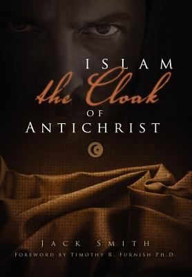 Islam - The Cloak of Antichrist 9781414119281