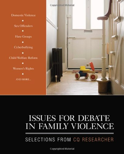 Issues for Debate in Family Violence: Selections from CQ Researcher 9781412990325