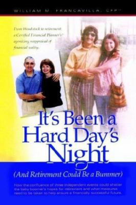 It's Been a Hard Day's Night: And Retirement Could Be a Bummer 9781410715395