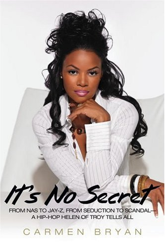 It's No Secret: From NAS to Jay-Z, from Seduction to Scandal, a Hip-Hop Helen of Troy Tells All 9781416532668