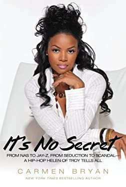 It's No Secret: From Nas to Jay-Z, from Seduction to Scandal--A Hip-Hop Helen of Troy Tells All 9781416537205